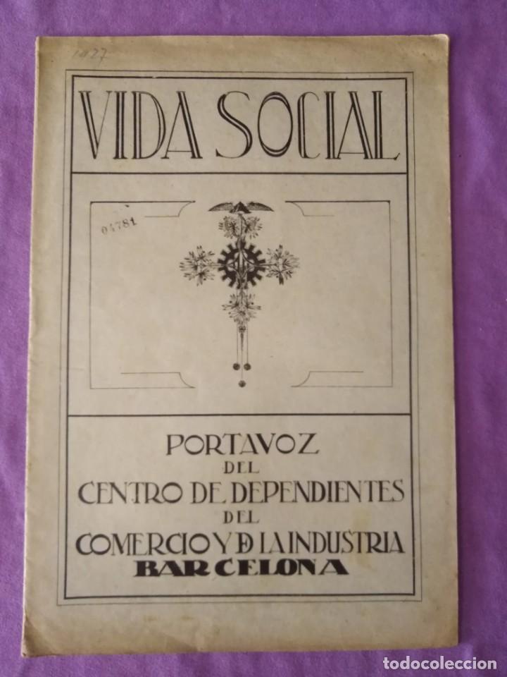 VIDA SOCIAL PORTAVOZ DEL CENTRO DE DEPENDIENTES DEL COMERCIO Y DE LA INDUSTRIA BARCELONA 1927 N 3 (Coleccionismo - Revistas y Periódicos Antiguos (hasta 1.939))