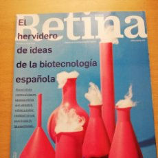 Coleccionismo de Revistas y Periódicos: REVISTA RETINA Nº 4 (ABRIL 2018) EL HERVIDERO DE IDEAS DE LA BIOTECNOLOGÍA ESPAÑOLA. Lote 165634502