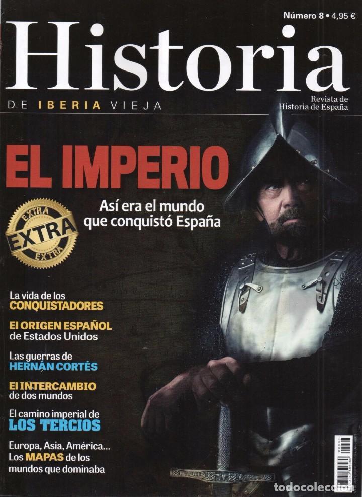 HISTORIA DE IBERIA VIEJA EXTRA N. 8 - TEMA: EL IMPERIO, ASI ERA EL MUNDO QUE CONQUISTO ESPAÑA(NUEVA) (Coleccionismo - Revistas y Periódicos Modernos (a partir de 1.940) - Otros)