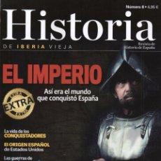 Coleccionismo de Revistas y Periódicos: HISTORIA DE IBERIA VIEJA EXTRA N. 8 - TEMA: EL IMPERIO, ASI ERA EL MUNDO QUE CONQUISTO ESPAÑA(NUEVA). Lote 166257721