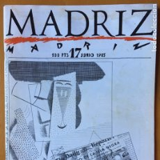 Coleccionismo de Revistas y Periódicos: REVISTA MADRIZ NÚMERO 17 JUNIO 1985. Lote 166631398