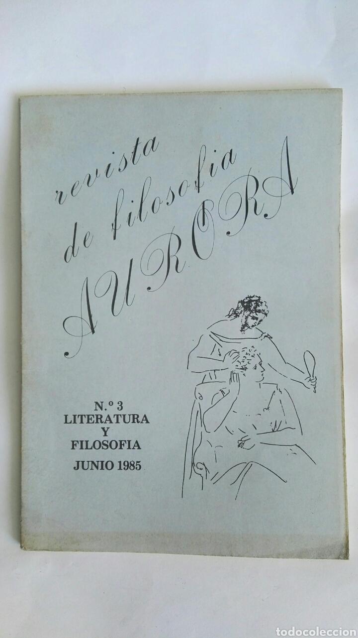 AURORA REVISTA DE FILOSOFÍA N 3 JUNIO 1985 (Coleccionismo - Revistas y Periódicos Modernos (a partir de 1.940) - Otros)