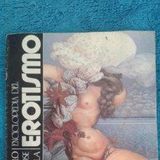 Coleccionismo de Revistas y Periódicos: FASCICULO ENCICLOPEDIA DEL EROTISMO DE C. J. CELA. Lote 167357768