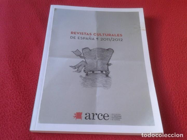 REVISTA ARCE 2011-2012 REVISTAS CULTURALES DE ESPAÑA 119 PÁGINAS, VER FOTO/S Y DESCRIPCIÓN (Coleccionismo - Revistas y Periódicos Modernos (a partir de 1.940) - Otros)