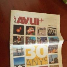 Coleccionismo de Revistas y Periódicos: SUPLEMENTO DEDICADO A LOS 30 AÑOS DIARIO AVUI AVUI EN CATALÁN. Lote 167751636