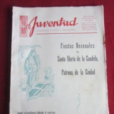 Coleccionismo de Revistas y Periódicos: JUVENTUD. SEMANARIO NACIONAL SINDICALISTA. FIESTAS DECENALES DE STA MARIA DE LA CANDELA. VALLS 1951. Lote 167848432