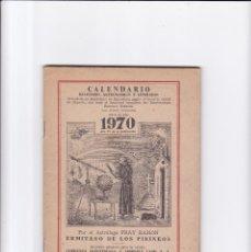 Coleccionismo de Revistas y Periódicos: CALENDARIO - RELIGIOSO, ASTRONOMICO Y LITERARIO - FRAY RAMON / ERMITAÑO DE LOS PIRINEOS 1970. Lote 167868112