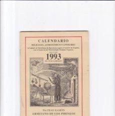 Coleccionismo de Revistas y Periódicos: CALENDARIO - RELIGIOSO, ASTRONOMICO Y LITERARIO - FRAY RAMON / ERMITAÑO DE LOS PIRINEOS 1993. Lote 167868400