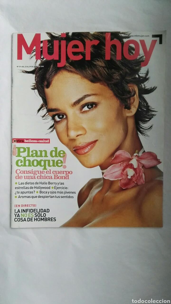 REVISTA MUJER HOY N 315 ABRIL 2005 HALLE BERRY (Coleccionismo - Revistas y Periódicos Modernos (a partir de 1.940) - Otros)