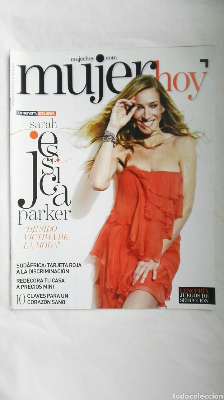 REVISTA MUJER HOY N 581 JUNIO 2010 JESSICA PARKER (Coleccionismo - Revistas y Periódicos Modernos (a partir de 1.940) - Otros)