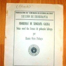 Coleccionismo de Revistas y Periódicos - OTERO PEDRAYO, Ramón. Probremas de Xeografía galega : Notas encol das formas de poboazón labrega - 168443692
