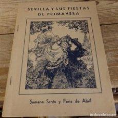 Coleccionismo de Revistas y Periódicos: SEVILLA Y SUS FIESTAS DE PRIMAVERA, AÑOS 20-30, SEMANA SANTA Y FERIA,40 PAGINAS, ILUSTRADA. Lote 168811168