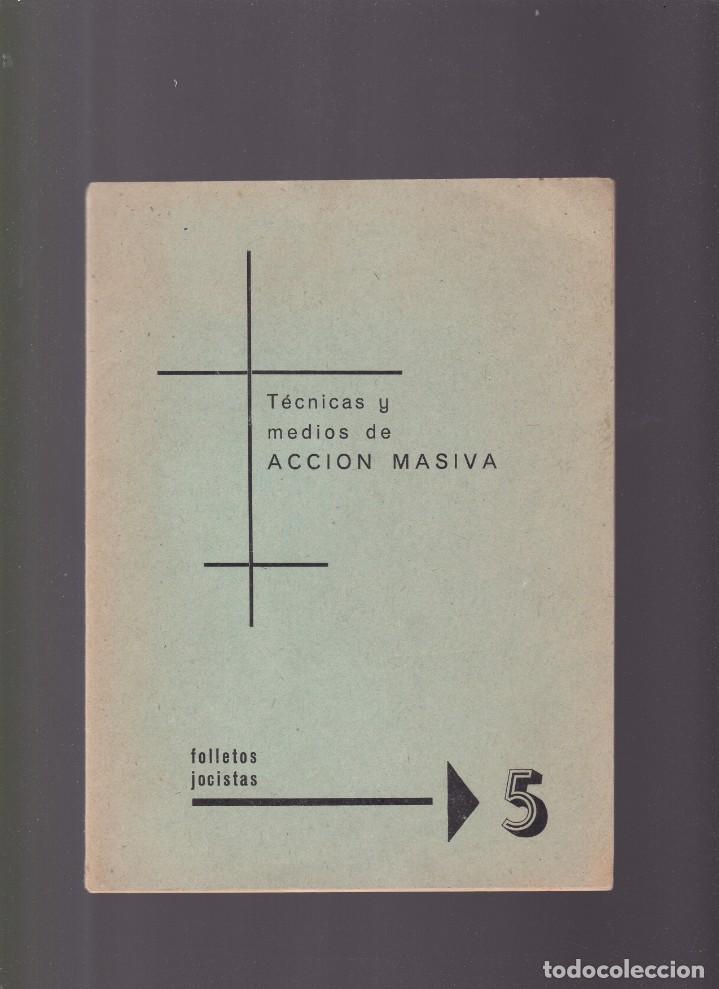 FOLLETOS JOCISTAS - Nº 5 - TECNICAS Y MEDIOS DE ACCION MASIVA - MADRID 1959 (Coleccionismo - Revistas y Periódicos Modernos (a partir de 1.940) - Otros)