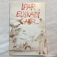 Coleccionismo de Revistas y Periódicos: IPAR EUSKADI GAUR HERRI TALDEAK 1980 IPARRALDE PAIS VASCO EUSKAL HERRIA IPARRETARRAK ETA E.T.A.. Lote 168857773