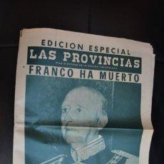 Coleccionismo de Revistas y Periódicos: PERIODICO LAS PROVINCIAS, EDICIÓN ESPECIAL FRANCO HA MUERTO. Lote 168951224