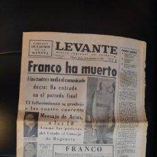 Coleccionismo de Revistas y Periódicos: PERIÓDICO LEVANTE EDICIÓN DE LAS SEIS DE LA MAÑANA, FRANCO HA MUERTO. Lote 168953236