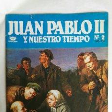 Coleccionismo de Revistas y Periódicos: JUAN PABLO II Y NUESTRO TIEMPO N° 2 ARGANTONIO. Lote 169033094