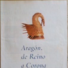 Coleccionismo de Revistas y Periódicos: ARAGON DE REINO A CORONA. Lote 169314592