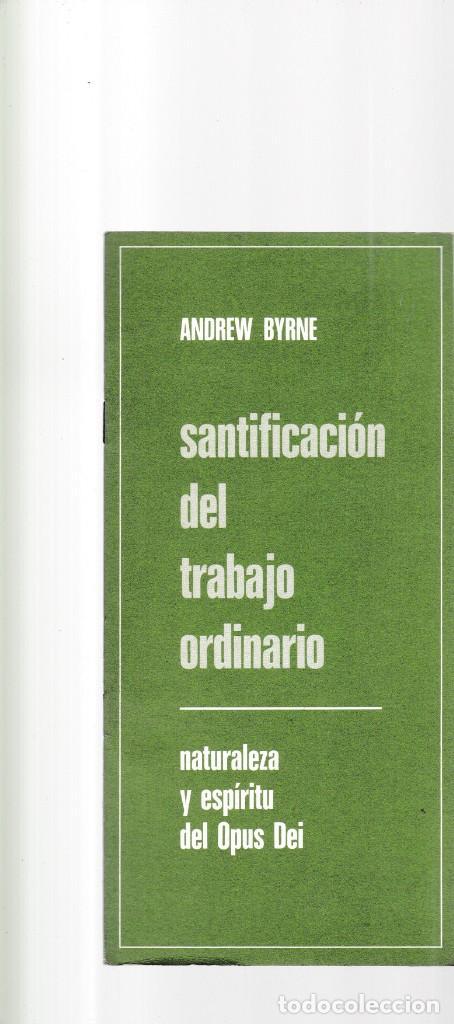 NATURALEZA Y ESPIRITU DEL OPUS DEI - ANDREW BYRNE - SANTIFICACION DEL TRABAJO ORDINARIO 1979 (Coleccionismo - Revistas y Periódicos Modernos (a partir de 1.940) - Otros)