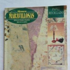 Coleccionismo de Revistas y Periódicos: REVISTA- PAPEL RECICLADO - MANOS MARAVILLOSAS Nº 19 - AÑO 1994. Lote 62738384