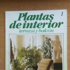 Coleccionismo de Revistas y Periódicos: PLANTAS DE INTERIOR- TERRAZAS Y BALCÓN,Nº 1 PLANETA- AGOSTINI - SEGUNDA MANO. Lote 62801136