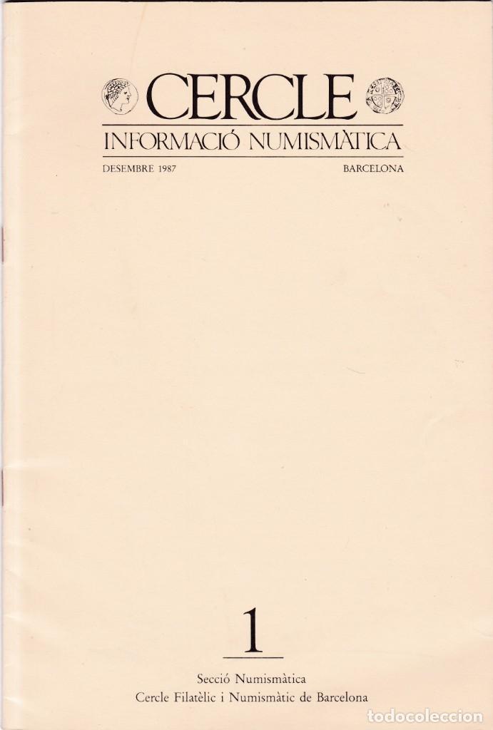 CERCLE - Nº 1 - INFORMACIÓ NUMISMÁTICA - DESEMBRE 1987 / BARCELONA (Coleccionismo - Revistas y Periódicos Modernos (a partir de 1.940) - Otros)