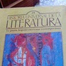 Coleccionismo de Revistas y Periódicos: HISTORIA UNIVERSAL DE LA LITERATURA, Nº 39. LA POESIA HISPANOAMERICANA CONTEMPORANEA. Lote 170623715
