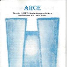 Coleccionismo de Revistas y Periódicos: REVISTA ARCE. MARZO 2001. I.E.S. MARTIN VAZQUEZ DE ARCE. . Lote 171303828