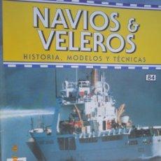 Coleccionismo de Revistas y Periódicos: NAVÍOS & VELEROS REVISTA HISTORIA MODELOS TÉCNICAS N° 84 PLANETA DEAGOSTINI . Lote 171345959