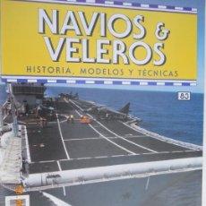 Coleccionismo de Revistas y Periódicos: NAVÍOS & VELEROS REVISTA HISTORIA MODELOS TÉCNICAS N° 83 PLANETA DEAGOSTINI. Lote 171346279