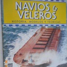 Coleccionismo de Revistas y Periódicos: NAVÍOS & VELEROS REVISTA HISTORIA MODELOS TÉCNICAS N° 81 PLANETA DEAGOSTINI. Lote 171346550