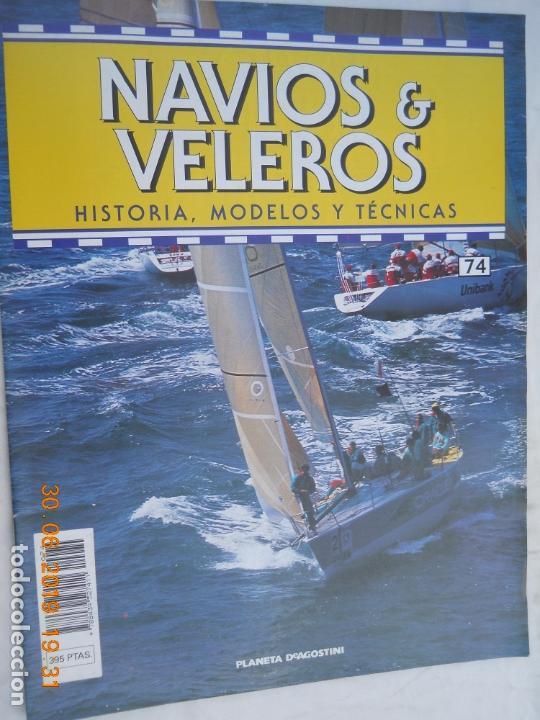 NAVÍOS & VELEROS REVISTA HISTORIA MODELOS TÉCNICAS N° 74 PLANETA DEAGOSTINI (Coleccionismo - Revistas y Periódicos Modernos (a partir de 1.940) - Otros)