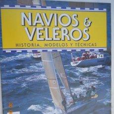 Coleccionismo de Revistas y Periódicos: NAVÍOS & VELEROS REVISTA HISTORIA MODELOS TÉCNICAS N° 74 PLANETA DEAGOSTINI. Lote 171347508