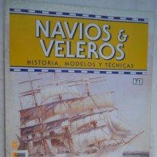 Coleccionismo de Revistas y Periódicos: NAVÍOS & VELEROS REVISTA HISTORIA MODELOS TÉCNICAS N° 71 PLANETA DEAGOSTINI. Lote 171347934