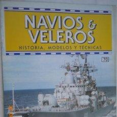 Coleccionismo de Revistas y Periódicos: NAVÍOS & VELEROS REVISTA HISTORIA MODELOS TÉCNICAS N° 70 PLANETA DEAGOSTINI. Lote 171348087