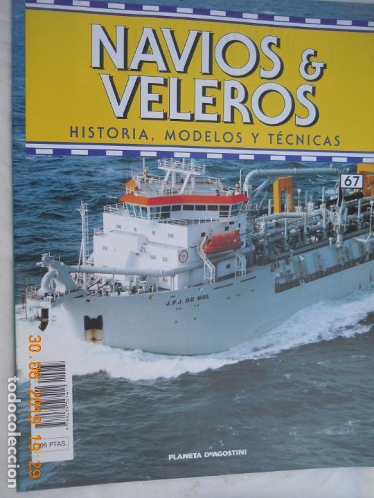 NAVÍOS & VELEROS REVISTA HISTORIA MODELOS TÉCNICAS N° 67 PLANETA DEAGOSTINI (Coleccionismo - Revistas y Periódicos Modernos (a partir de 1.940) - Otros)