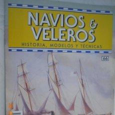 Coleccionismo de Revistas y Periódicos: NAVÍOS & VELEROS REVISTA HISTORIA MODELOS TÉCNICAS N° 66 PLANETA DEAGOSTINI. Lote 171349183
