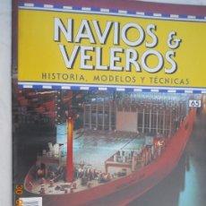 Coleccionismo de Revistas y Periódicos: NAVÍOS & VELEROS REVISTA HISTORIA MODELOS TÉCNICAS N° 65 PLANETA DEAGOSTINI. Lote 171349335