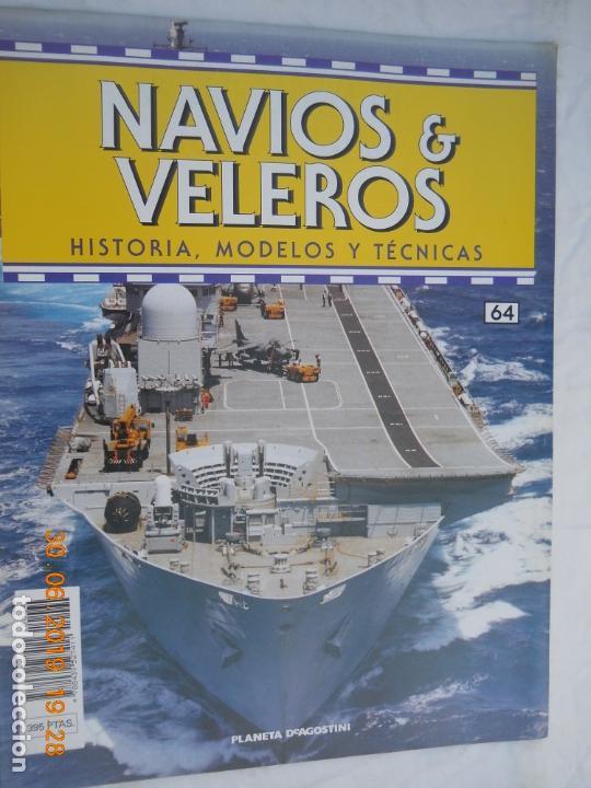 NAVÍOS & VELEROS REVISTA HISTORIA MODELOS TÉCNICAS N° 64 PLANETA DEAGOSTINI (Coleccionismo - Revistas y Periódicos Modernos (a partir de 1.940) - Otros)