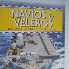 Coleccionismo de Revistas y Periódicos: NAVÍOS & VELEROS REVISTA HISTORIA MODELOS TÉCNICAS N° 64 PLANETA DEAGOSTINI. Lote 171349610