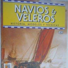 Coleccionismo de Revistas y Periódicos: NAVÍOS & VELEROS REVISTA HISTORIA MODELOS TÉCNICAS N° 63 PLANETA DEAGOSTINI. Lote 171349745