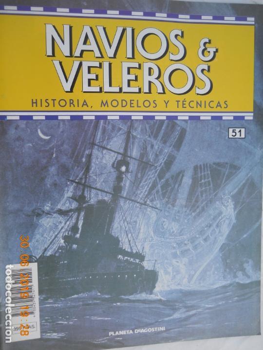 NAVÍOS & VELEROS REVISTA HISTORIA MODELOS TÉCNICAS N° 51 PLANETA DEAGOSTINI (Coleccionismo - Revistas y Periódicos Modernos (a partir de 1.940) - Otros)