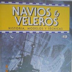 Coleccionismo de Revistas y Periódicos: NAVÍOS & VELEROS REVISTA HISTORIA MODELOS TÉCNICAS N° 51 PLANETA DEAGOSTINI. Lote 171349979