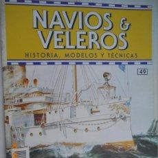 Coleccionismo de Revistas y Periódicos: NAVÍOS & VELEROS REVISTA HISTORIA MODELOS TÉCNICAS N° 49 PLANETA DEAGOSTINI. Lote 171350253