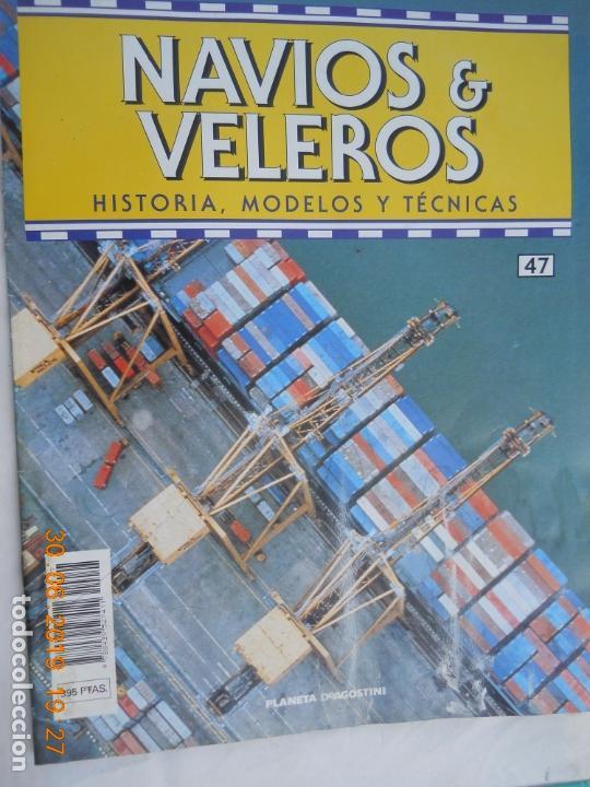 NAVÍOS & VELEROS REVISTA HISTORIA MODELOS TÉCNICAS N° 47 PLANETA DEAGOSTINI (Coleccionismo - Revistas y Periódicos Modernos (a partir de 1.940) - Otros)