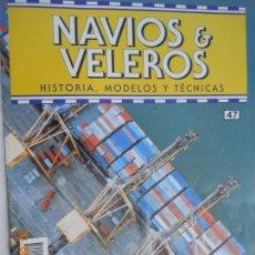 Coleccionismo de Revistas y Periódicos: NAVÍOS & VELEROS REVISTA HISTORIA MODELOS TÉCNICAS N° 47 PLANETA DEAGOSTINI. Lote 171350597