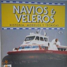 Coleccionismo de Revistas y Periódicos: NAVÍOS & VELEROS REVISTA HISTORIA MODELOS TÉCNICAS N° 46 PLANETA DEAGOSTINI. Lote 171350734