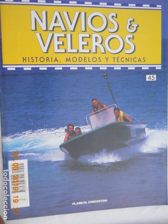 NAVÍOS & VELEROS REVISTA HISTORIA MODELOS TÉCNICAS N° 45 PLANETA DEAGOSTINI (Coleccionismo - Revistas y Periódicos Modernos (a partir de 1.940) - Otros)