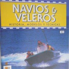 Coleccionismo de Revistas y Periódicos: NAVÍOS & VELEROS REVISTA HISTORIA MODELOS TÉCNICAS N° 45 PLANETA DEAGOSTINI. Lote 171350860