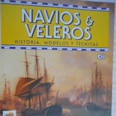 Coleccionismo de Revistas y Periódicos: NAVÍOS & VELEROS REVISTA HISTORIA MODELOS TÉCNICAS N° 42 PLANETA DEAGOSTINI. Lote 171351194